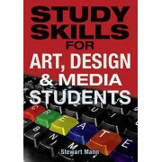 ART Study Skills for Art Design and Media Students by Stewart Mann