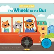 Sing and Slide: The Wheels on the Bus, Hardcover/Yi-Hsaun Wu