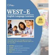 West-E English Language Learners (051) Study Guide: Test Prep and Practice Test Questions for the Washington Educator Skills Test Ell (051) Exam, Paperback