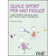 Red Edizioni Quale sport per mio figlio? Gianfranco Trapani