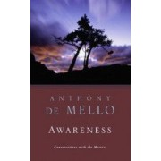 Awareness A de Mello Spirituality Conference in His Own Words