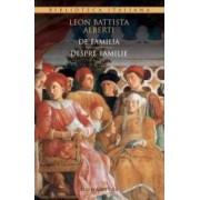 De familia. Despre familie - Leon Battista Alberti