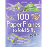 100 Paper Planes to Fold and Fly by Andy Tudor