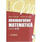Memorator matematica clasele 9-12 - Algebra