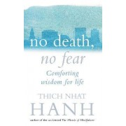 No Death, No Fear by Thich Nhat Hanh