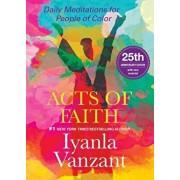 Acts of Faith: 25th Anniversary Edition, Paperback/Iyanla Vanzant