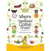 Where Do Bananas Come From? A Book of Fruits: Revised and Expanded Second Edition, Hardcover/Arielle Lebovitz