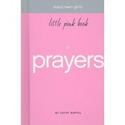 Every Teen Girl's Little Pink Book of Prayers, Hardcover/Cathy Bartel