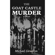 The Goat Castle Murder, Paperback/Michael Llewellyn