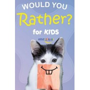 Would You Rather for Kids: The Book of Silly Scenarios, Challenging Choices, and Hilarious Situations the Whole Family Will Love (Activity and Ga, Paperback/Kidz Library