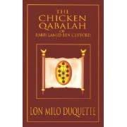 The Chicken Qabalah of Rabbi Lamed Ben Clifford: Dilettante's Guide to What You Do and Do Not Know to Become a Qabalist, Paperback