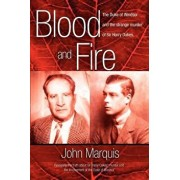 Blood and Fire: The Duke of Windsor and the Strange Murder of Sir Harry Oakes. (P/B), Paperback/John Marquis