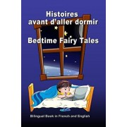 Histoires Avant d'Aller Dormir. Bedtime Fairy Tales. Bilingual Book in French and English: Dual Language Stories. dition Bilingue (Franais-Anglais), Paperback/Svetlana Bagdasaryan