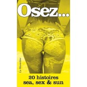 La Musardine Osez... 20 histoires sea, sex et sun