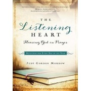 The Listening Heart: Hearing God in Prayer: Devotions for Every Day of the Year, Paperback/Judy Gordon Morrow