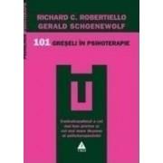 101 greseli in psihoterapie - Richard C. Robertiello Gerald Schoenewolf