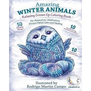 Relaxing Grown Up Coloring Book: Amazing Winter Animals - for Relaxation, Meditation, Stress Relief, Calm and Healing, Paperback/Relaxation4 Me