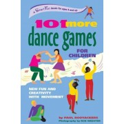 101 More Dance Games for Children: New Fun and Creativity with Movement, Paperback