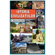 Istoria civilizatiilor/F. Braunstein