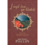 Lungul drum spre libertate - Michael Phillips