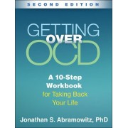 Getting Over Ocd, Second Edition: A 10-Step Workbook for Taking Back Your Life, Paperback