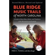 Blue Ridge Music Trails of North Carolina: A Guide to Music Sites, Artists, and Traditions of the Mountains and Foothills, Paperback/Fred C. Fussell