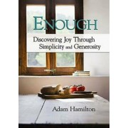 Enough: Discovering Joy Through Simplicity and Generosity, Paperback