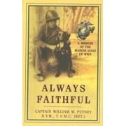 Always Faithful: A Memoir of the Marine Dogs of WWII, Paperback/William W. Putney