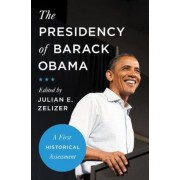 The Presidency of Barack Obama: A First Historical Assessment, Paperback