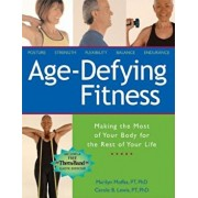Age-Defying Fitness: Making the Most of Your Body for the Rest of Your Life 'With Free Thera-Band Elastic Exerciser', Paperback/Marilyn Moffat
