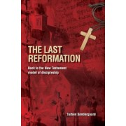 The Last Reformation: Back to the New Testament Model of Discipleship, Paperback