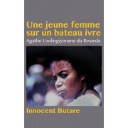 Une jeune femme sur un bateau ivre: Agathe Uwilingiyimana du Rwanda, Paperback/Innocent Butare