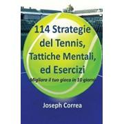 114 Strategie del Tennis, Tattiche Mentali, Ed Esercizi: Migliora Il Tuo Gioco in 10 Giorni, Paperback/Joseph Correa
