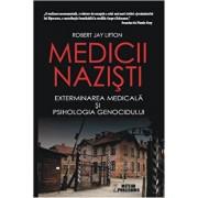 Medicii nazisti. Exterminarea medicala si psihologia genocidului/Robert Jay Lifton