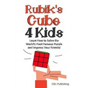 Rubik's Cube Solution Guide for Kids: Learn How to Solve the World's Most Famous Puzzle and Impress Your Friends!, Paperback/Ciel Publishing