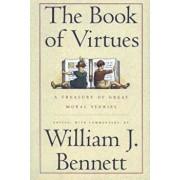 Book of Virtues, Hardcover/William J. Bennett