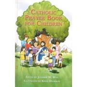 Catholic Prayer Book for Children, Hardcover/Julianne M. Will