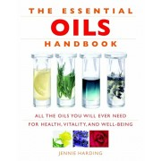 Essential Oils Handbook. All the Oils You Will Ever Need for Health, Vitality and Well-Being, Paperback/Jennie Harding