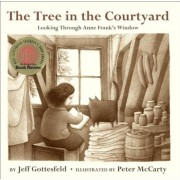 The Tree in the Courtyard: Looking Through Anne Frank's Window, Hardcover