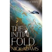 The Initial Fold: A first contact space opera adventure, Paperback/Nick Adams