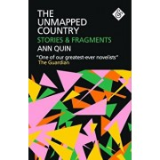 The Unmapped Country: Stories and Fragments, Paperback/Ann Quin