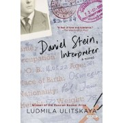Daniel Stein, Interpreter: A Novel in Documents, Paperback/Ludmila Ulitskaya