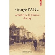 Amintiri de la Junimea din Iasi/George Panu