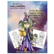 Lacy Sunshine's Halloween Coloring Book Volume 4: Whimsical Witches, Ghosts, Pumpkins and Vampires, Paperback/Heather Valentin