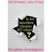 AnkhHermes, Uitgeverij Is het misschien vitamine B12 tekort? - Sally Pacholok, Jeffrey Stuart - ebook