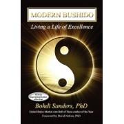 Modern Bushido Living a Life of Excellence par Bohdi Sanders Phd & Introduction par David Nelson Phd