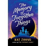 The Memory of Forgotten Things, Hardcover/Kat Zhang