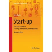 Start-Up: A Practical Guide to Starting and Running a New Business, Paperback/Tom Harris