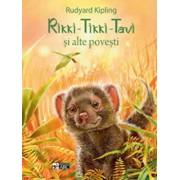 Rikki - Tikki - Tavi si alte povesti/Rudyard Kipling