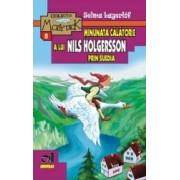 Minunata calatorie a lui Nils Holgersson prin Suedia - Selma Lagerlof